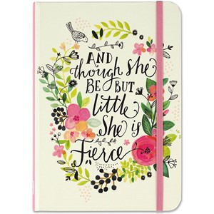 """And Though She Be But Little, She Is Fierce"" Small Journal"